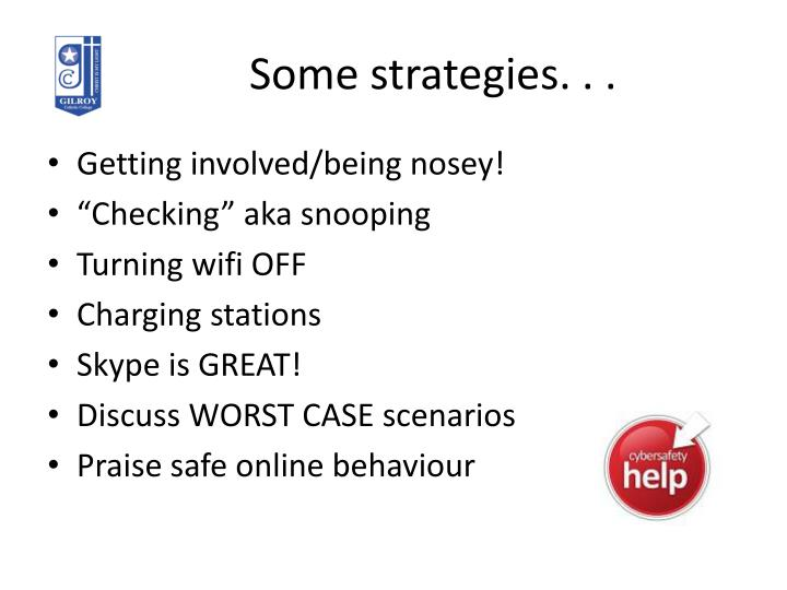 Some strategies. . .