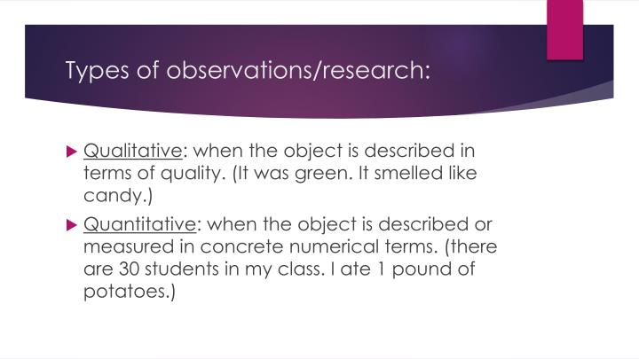 Types of observations/research: