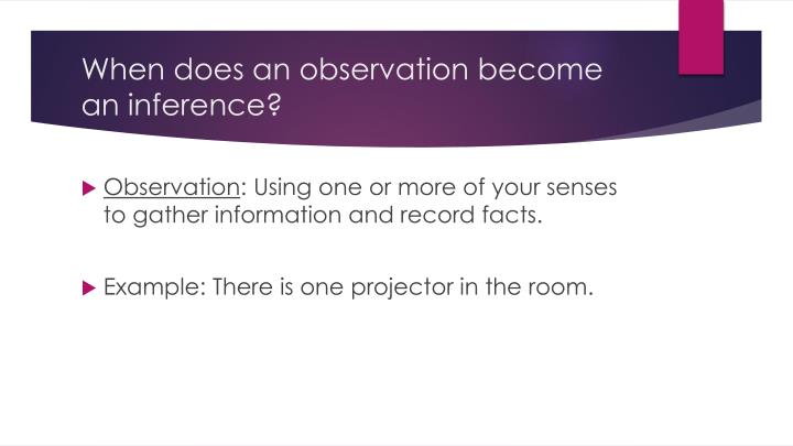 When does an observation become an inference?