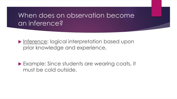When does on observation become an inference?