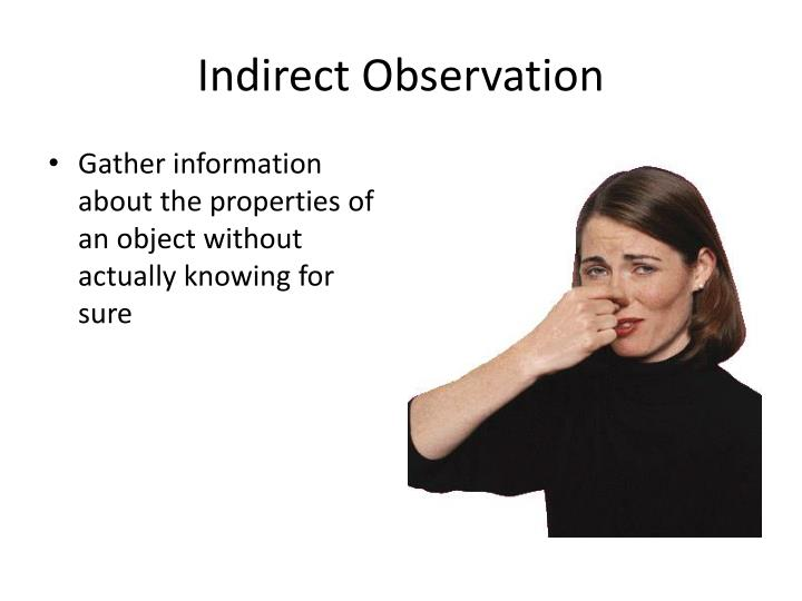 Indirect Observation