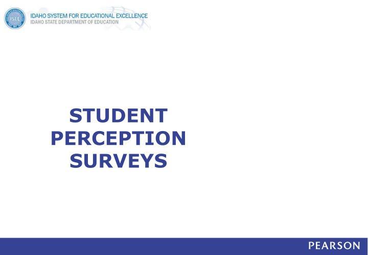 STUDENT PERCEPTION SURVEYS