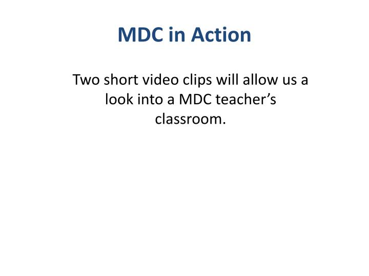 MDC in Action