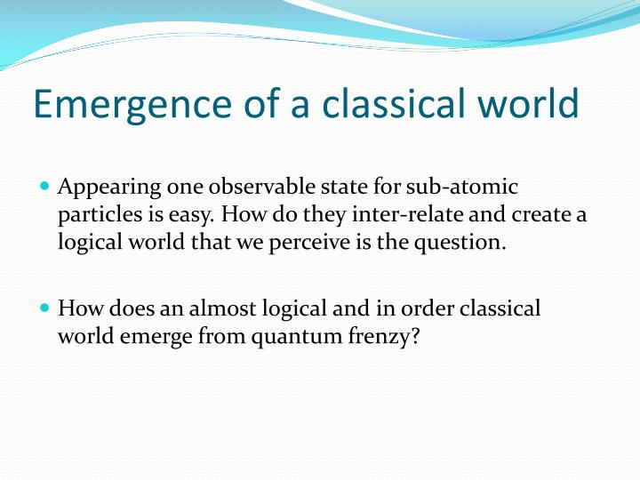 Emergence of a classical world