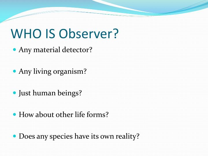 WHO IS Observer?