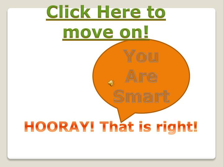 Click Here to move on!