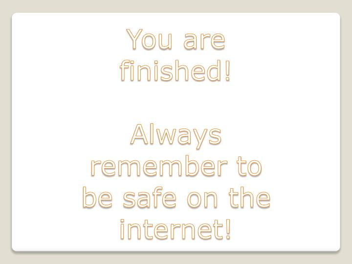 You are finished!