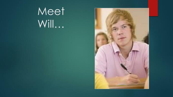 Meet Will…