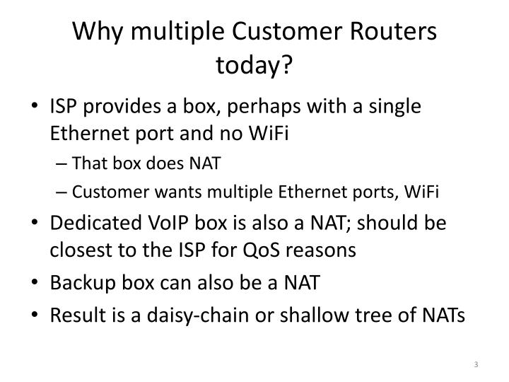 Why multiple Customer Routers today?