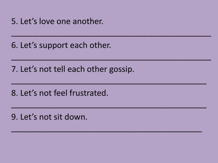5. Let's love one another.