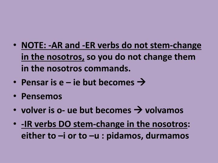 NOTE: -AR and -ER verbs do not stem-change in the