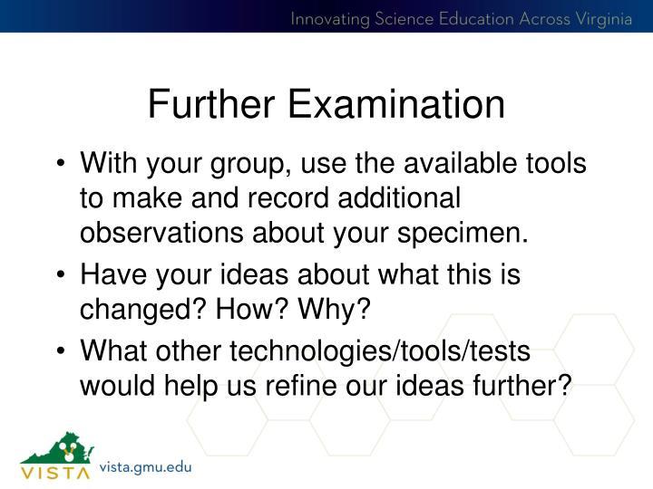 Further Examination