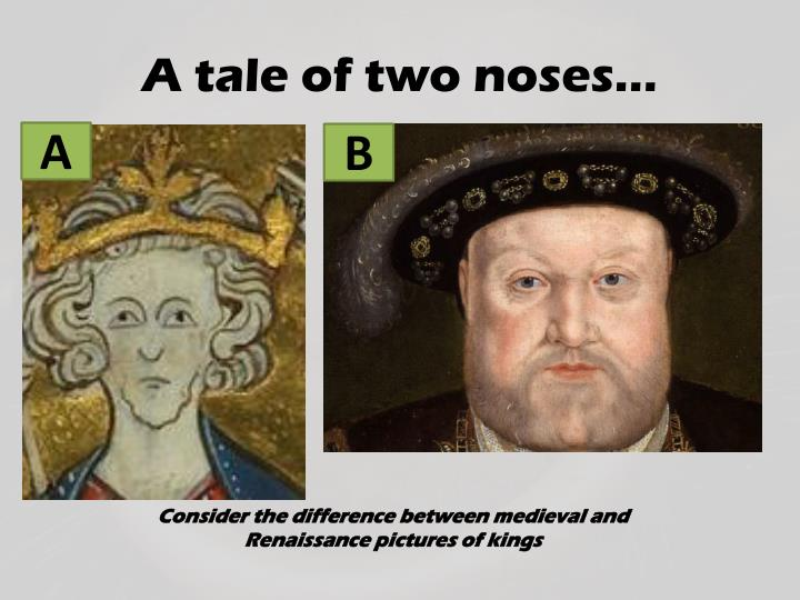 A tale of two noses…