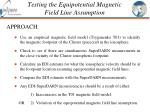 testing the equipotential magnetic field line assumption