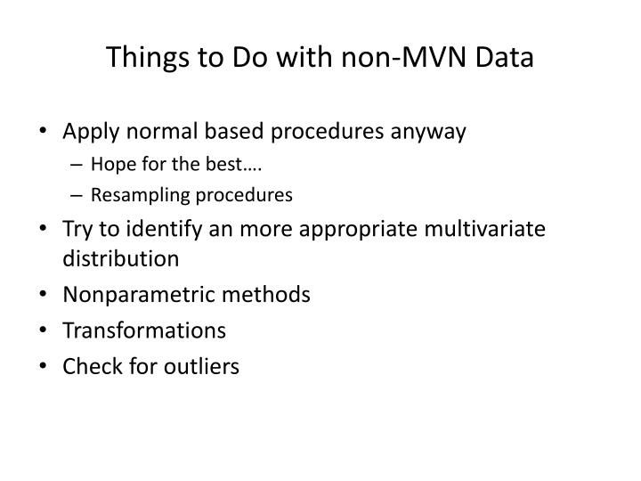 Things to Do with non-MVN Data
