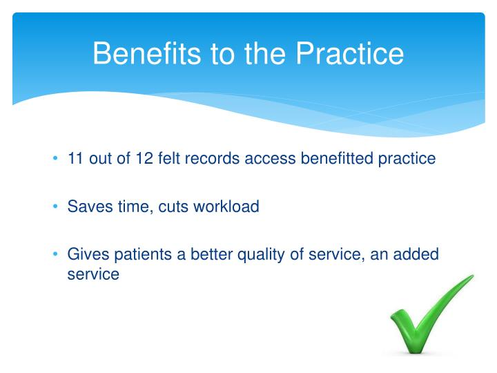 Benefits to the Practice