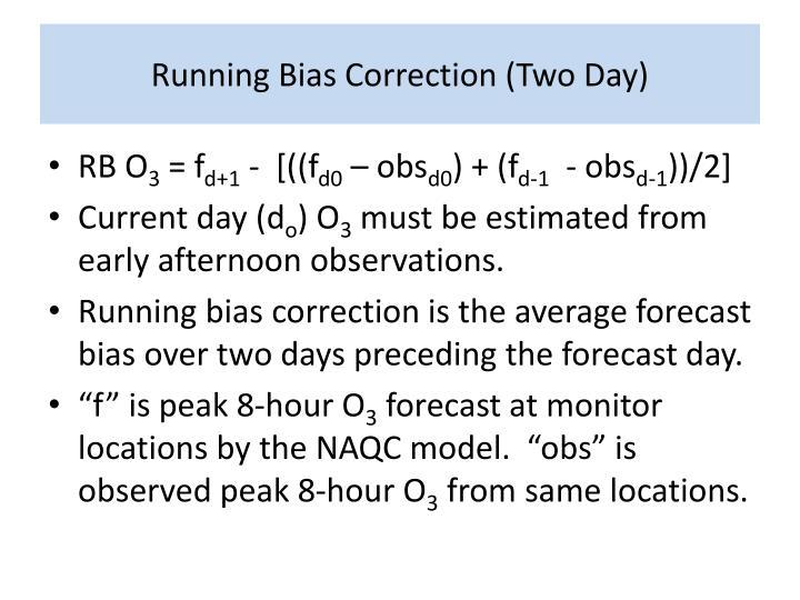 Running Bias Correction (Two Day)