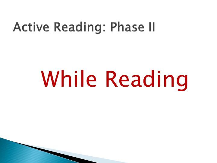 Active Reading: Phase II
