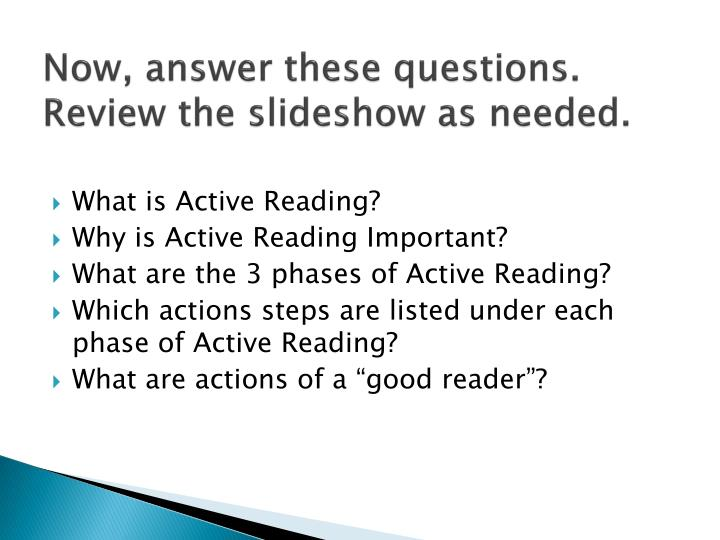 Now, answer these questions. Review the slideshow as needed.