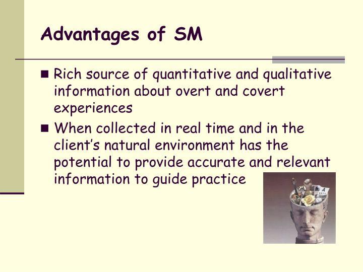 Advantages of SM