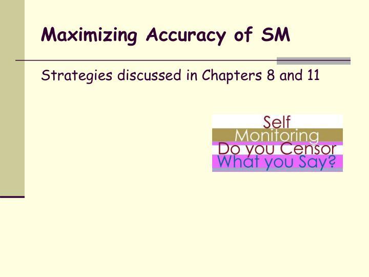 Maximizing Accuracy of SM