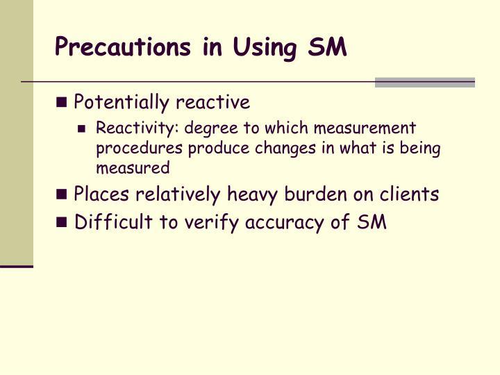 Precautions in Using SM