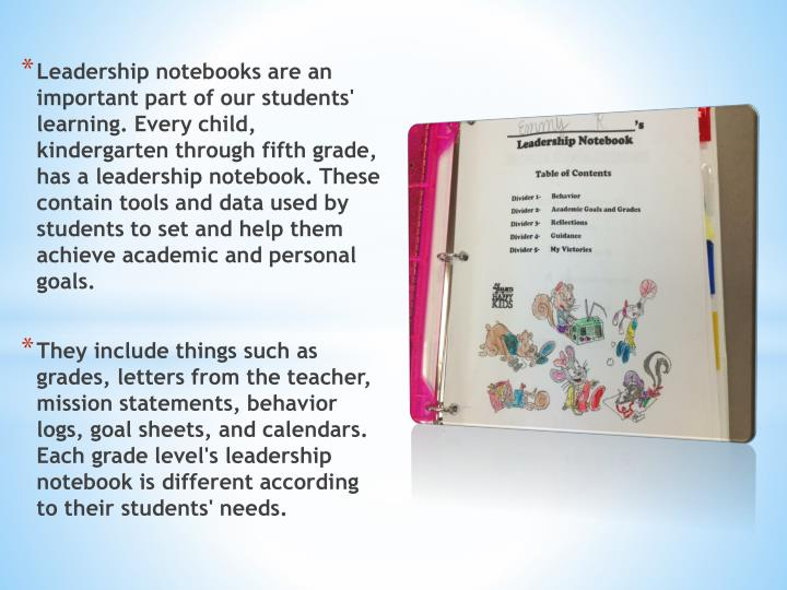 Leadership notebooks are an important part of our students' learning. Every child,