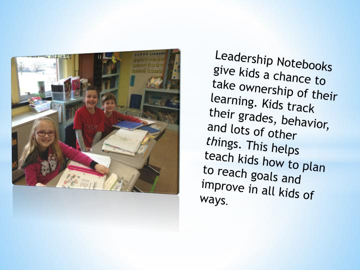 Leadership Notebooks give kids a chance to take ownership of their learning. Kids track their grades, behavior, and lots of other