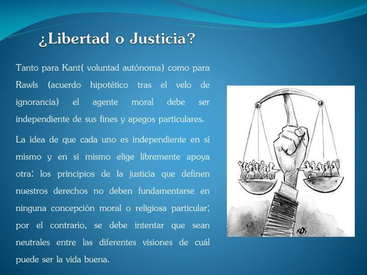 ¿Libertad o Justicia?