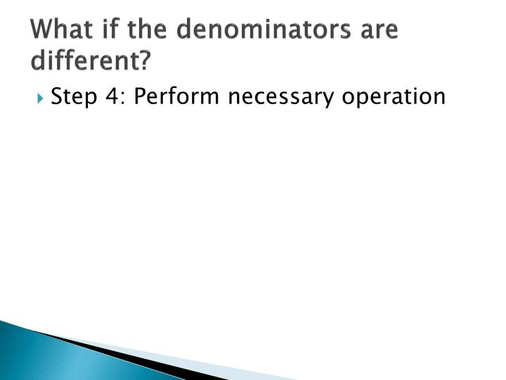 What if the denominators are different?