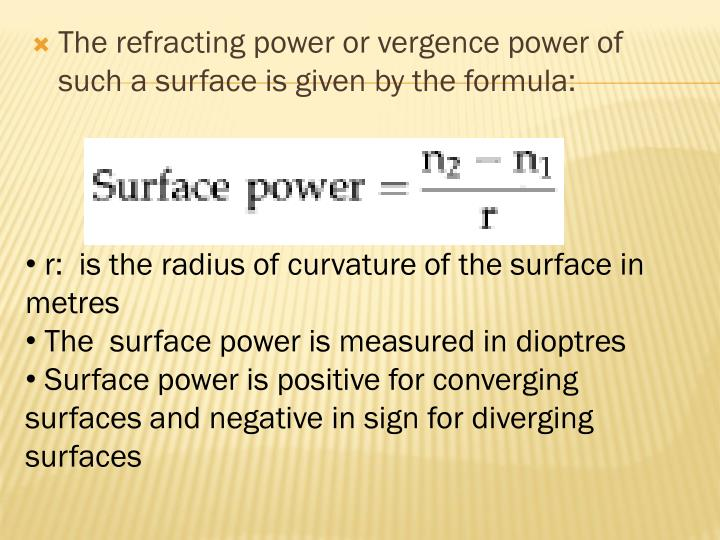The refracting power or