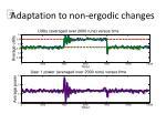 adaptation to non ergodic changes
