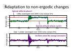 adaptation to non ergodic changes1