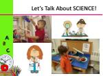 let s talk about science