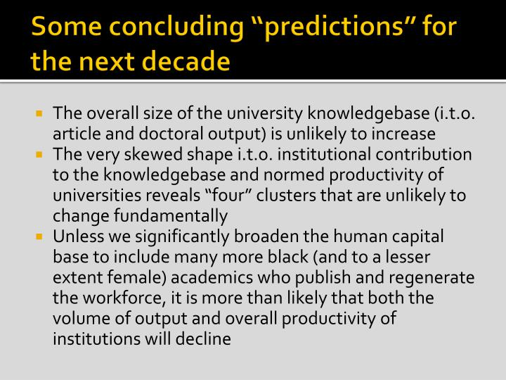 """Some concluding """"predictions"""" for the next decade"""