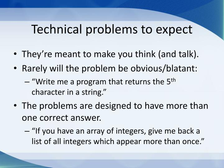 Technical problems to expect