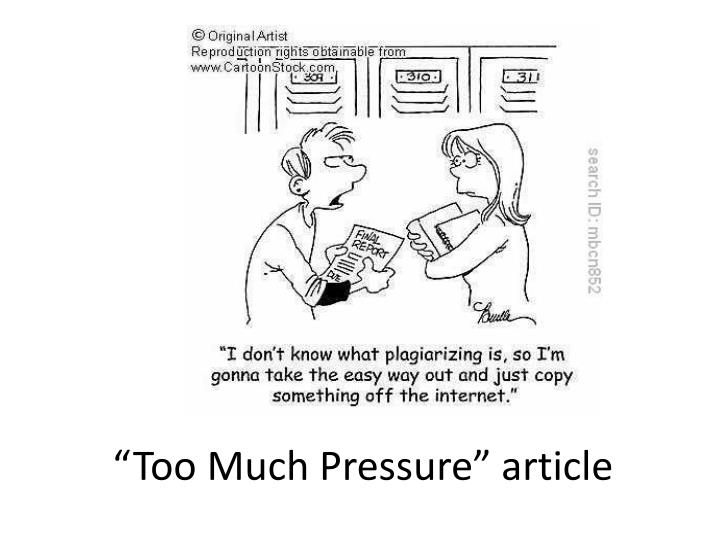 """""""Too Much Pressure"""" article"""