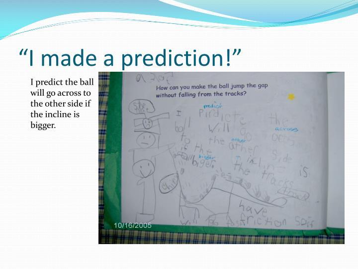 """""""I made a prediction!"""""""