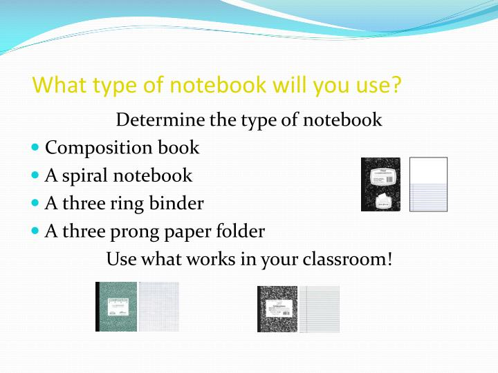 What type of notebook will you use?