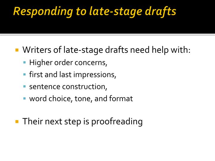 Responding to late-stage drafts