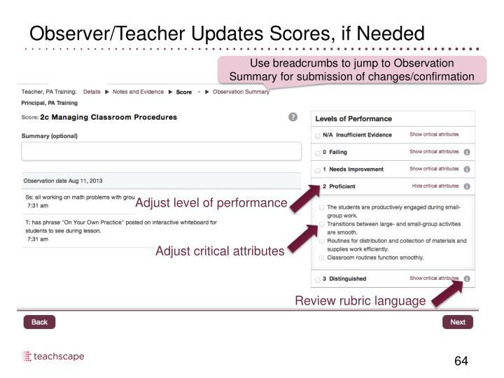 Observer/Teacher Updates Scores, if Needed