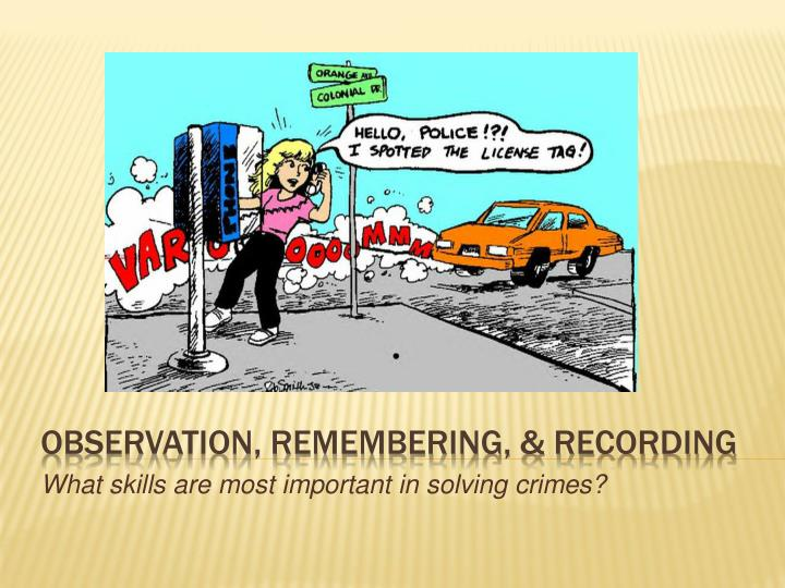 Observation remembering recording