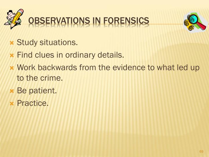 Observations in Forensics