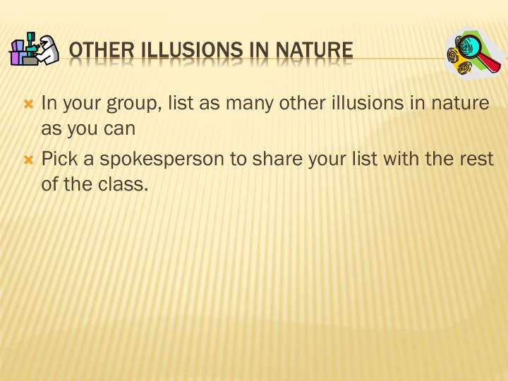 Other Illusions in Nature