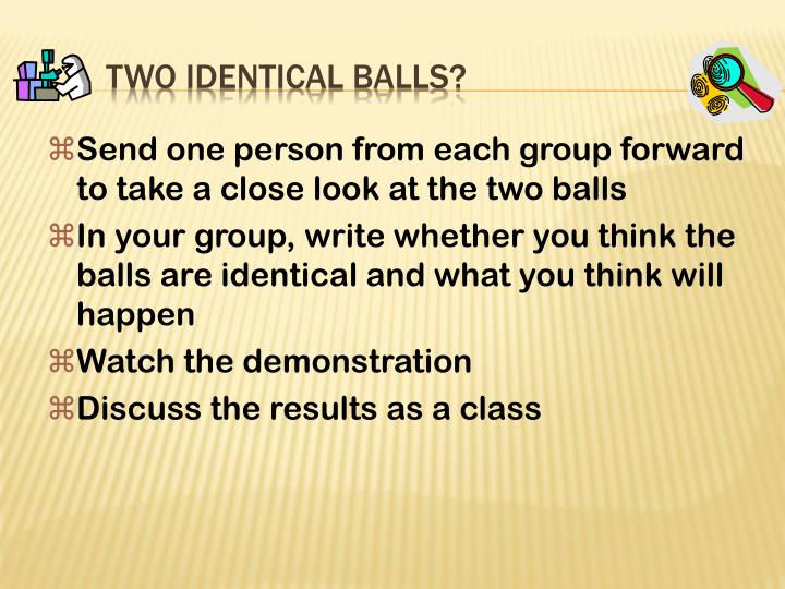 Two Identical Balls?
