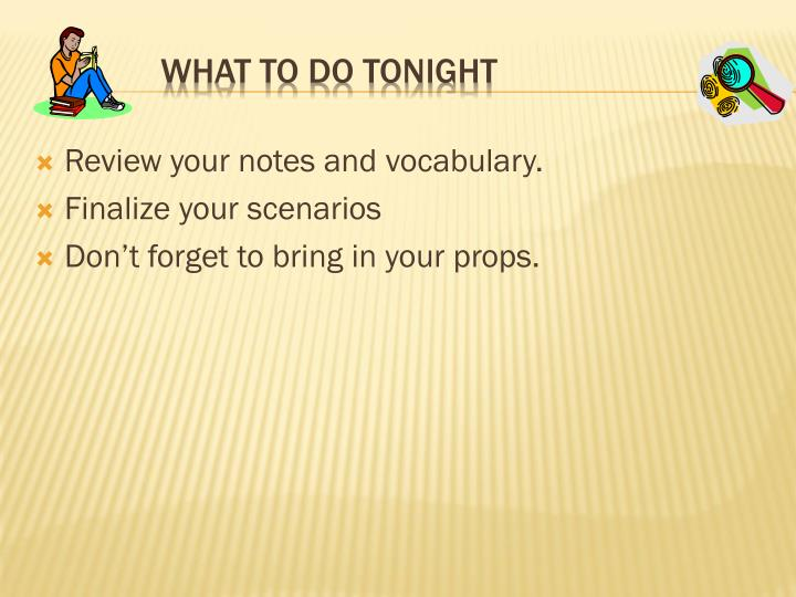 Review your notes and vocabulary.