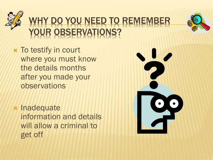 Why Do You Need to Remember Your Observations?