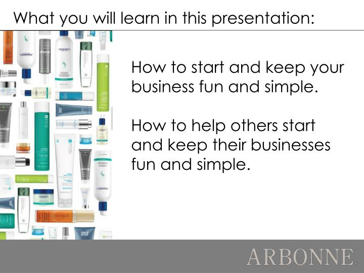 What you will learn in this presentation: