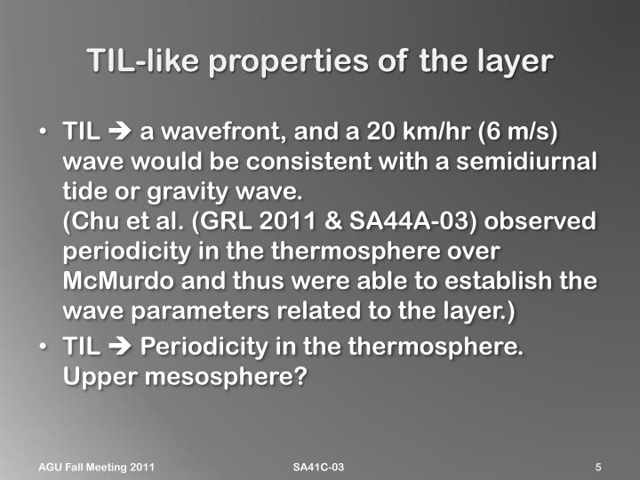 TIL-like properties of the layer