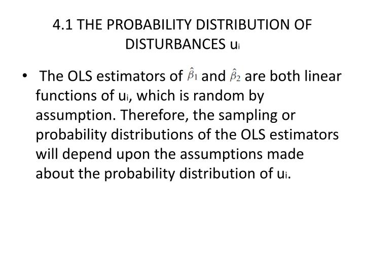 4.1 THE PROBABILITY DISTRIBUTION OF DISTURBANCES
